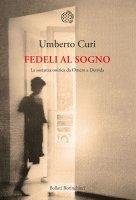 Fedeli al sogno - Umberto Curi