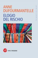 Elogio del rischio - Anne Dufourmantelle