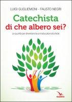 Catechista, di che albero sei? - Luigi Guglielmoni, Fausto Negri