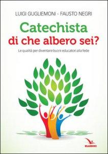 Copertina di 'Catechista, di che albero sei?'