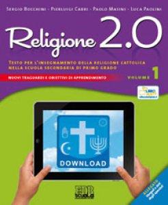 Copertina di 'Religione 2.0. Testo per l'insegnamento della religione cattolica nella scuola secondaria di primo grado'