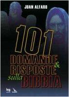 101 domande & risposte sulla Bibbia - Alfaro Juan