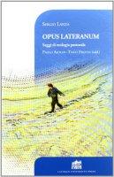Opus Lateranum. Saggi di teologia pastorale - Lanza Sergio