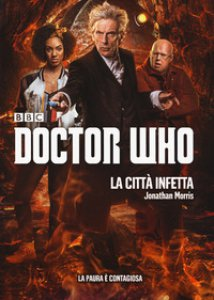 Copertina di 'La città infetta. Doctor Who'