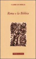 Roma e la Bibbia - Aa. Vv.