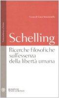 Ricerche filosofiche sull'essenza della libertà umana. Testo tedesco a fronte - Schelling Friedrich W.