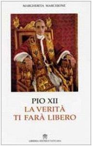 Copertina di 'Pio XII. La verità ti farà libero'