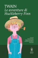 Le avventure di Huckleberry Finn. Ediz. integrale - Twain Mark