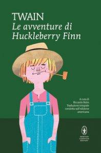 Copertina di 'Le avventure di Huckleberry Finn. Ediz. integrale'