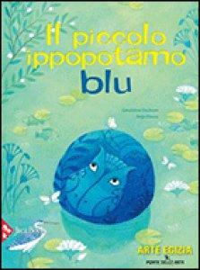Copertina di 'Il piccolo ippopotamo blu'