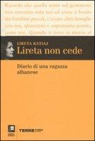 Lireta non cede. Diario di una ragazza albanese - Katiaj Lireta