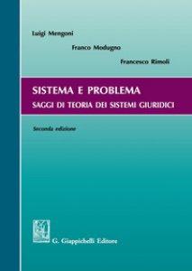 Copertina di 'Sistema e problema. Saggi di teoria dei sistemi giuridici'