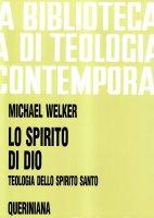 Lo spirito di Dio. Teologia dello Spirito Santo (BTC 081) - Welker Michael