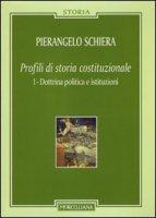 Profili di storia costituzionale [vol .1] - Schiera Pierangelo