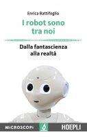 I robot sono tra noi - Enrico Battifoglia