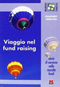Copertina di 'Viaggio nel fund raising. Storie di successo nella raccolta fondi'