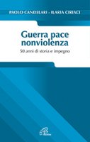 Guerra pace nonviolenza - Paolo Candelari, Ilaria Ciriaci