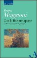 Con le finestre aperte - Maggioni Bruno
