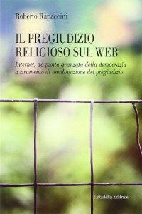 Copertina di 'Il pregiudizio religioso sul web'