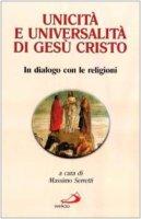 Unicità e universalità di Gesù Cristo. In dialogo con le religioni - AA.VV.