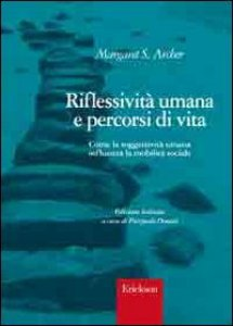 Copertina di 'Riflessività umana e percorsi di vita. Come la soggettività umana influenza la mobilità sociale'