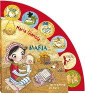 Maria... la mamma di Gesù - Gianola Maria