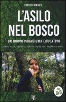 L' asilo nel bosco. Un nuovo paradigma educativo. Con DVD - Manes Emilio