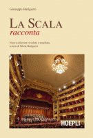 La Scala racconta - Giuseppe Barigazzi