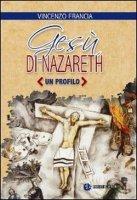 Gesù di Nazareth - Francia Vincenzo