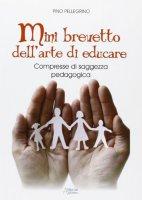 Mini brevetto dell'arte di educare - Pino Pellegrino