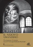 In Gesù Cristo il nuovo umanesimo - Conferenza Episcopale Italiana