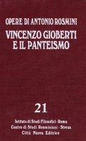 Opere [vol_21] / Vincenzo Gioberti e il panteismo - Rosmini Antonio