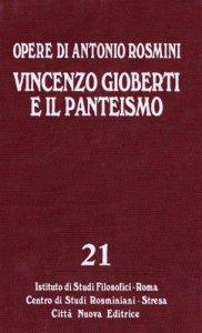 Copertina di 'Opere [vol_21] / Vincenzo Gioberti e il panteismo'