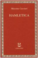 Hamletica - Cacciari Massimo