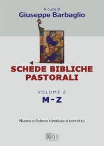 Copertina di 'Schede bibliche pastorali. Volume 2 M-Z'