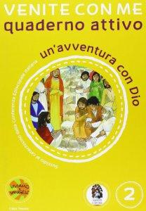 Copertina di 'Venite con me. Un'avventura con Dio. Vol. 2 - Quaderno'