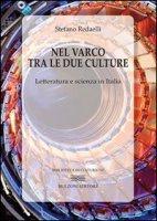 Nel varco tra le due culture. Letteratura e scienza in Italia - Redaelli Stefano