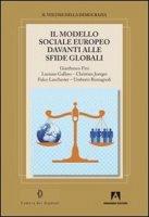 Il modello sociale europeo davanti alle sfide globali - Fini Gianfranco, Gallino Luciano, Joerges Christian