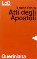 Atti degli Apostoli - Fabris Rinaldo