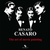 Renato Casaro. The art of movie painting-L'arte di dipingere il cinema. Ediz. a colori - Casaro Renato