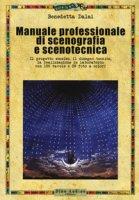 Manuale professionale di scenografia e scenotecnica. Ediz. illustrata - Dalai Benedetta