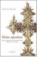Divine splendour - Manlio Leo Mezzacasa