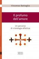 Il profumo dell'amore - Vincenzo Battaglia