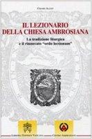 Il Lezionario della Chiesa Ambrosiana - Cesare Alzati