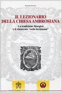 Copertina di 'Il Lezionario della Chiesa Ambrosiana'