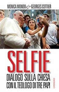 Copertina di 'Selfie. Dialogo sulla Chiesa con il teologo di tre papi'