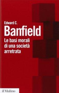 Copertina di 'Le basi morali di una società arretrata'