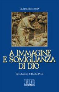 Copertina di 'A immagine e somiglianza di Dio'