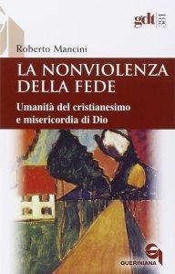 Copertina di 'La Nonviolenza della fede'