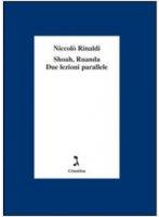 Shoah, Ruanda due lezioni parallele - Niccolò Rinaldi